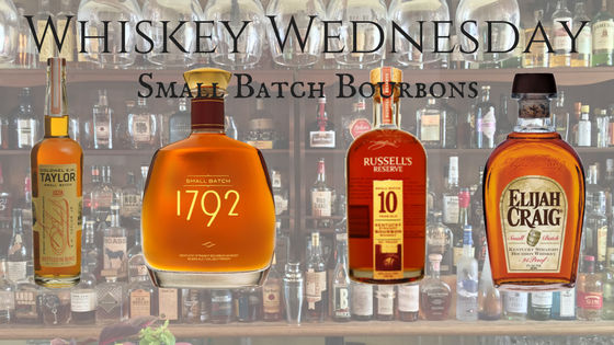 Whiskey Wednesday 07-05-2017 - EH Taylor Small Batch, Russell Reserve 10 year Small Batch, Elijah Craig Small Batch, 1792 Small Batch