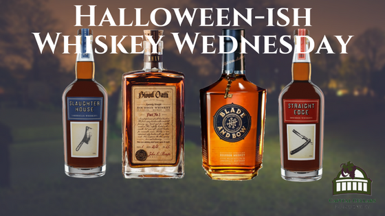 Halloween-ish Whiskey Wednesday: Slaughter House American Whiskey Blood Oath Kentucky Straight Bourbon Whiskey Pact I Straight Edge Bourbon Whiskey Blade and Bow Kentucky Straight Bourbon Whiskey